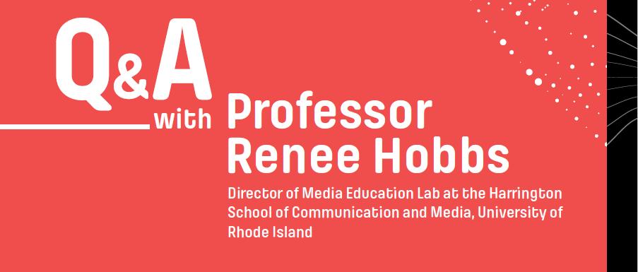 4d2f233b9ec3 Q A Professor Renee Hobbs - MindCET